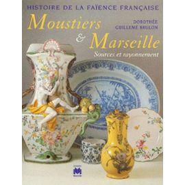 Histoire-de-La-Faience-Francaise-Moustiers-et-Marseille