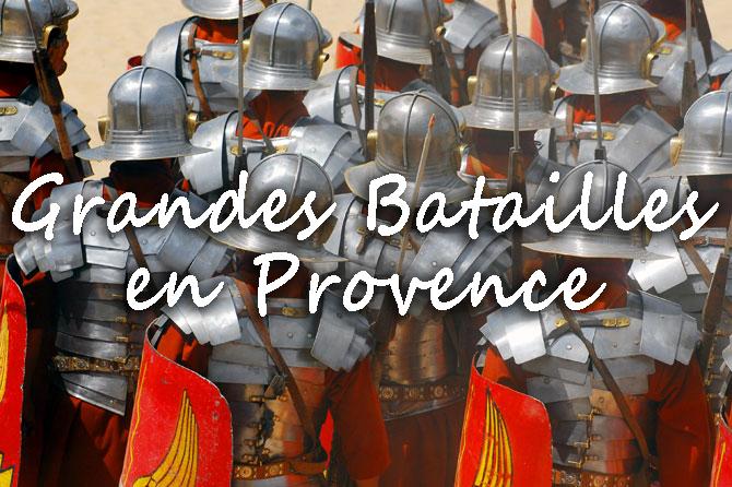 Grandes batailles en Provence
