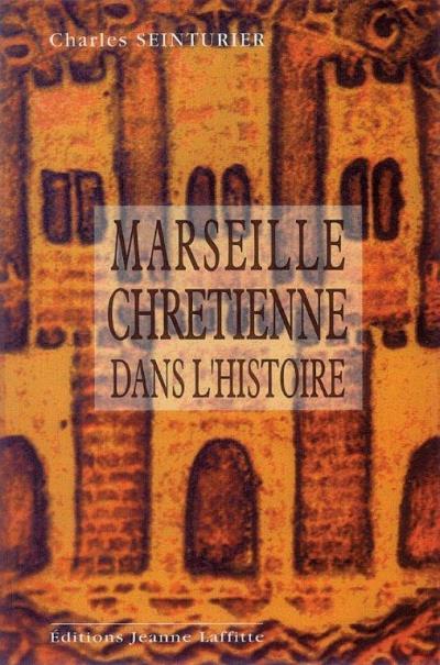 Marseille chrétienne dans l'histoire