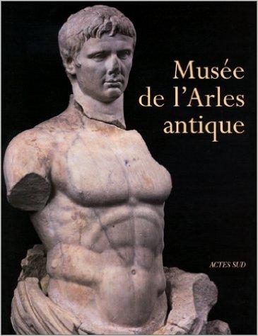 Le Musée de l'Arles Antique