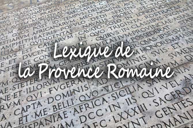 Lexique de la Provence Romaine de A à Z