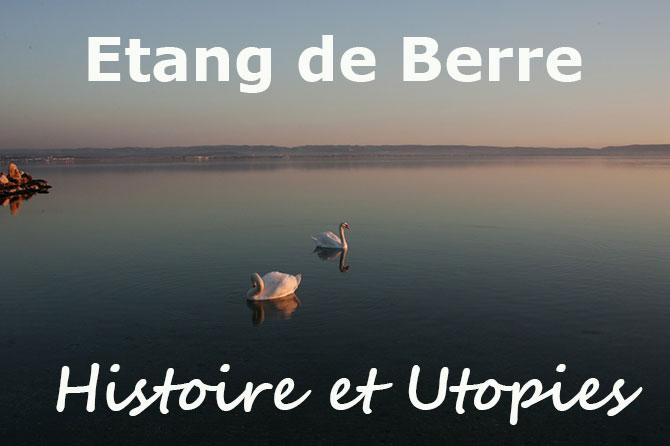 Etang de Berre : Histoire et Utopies