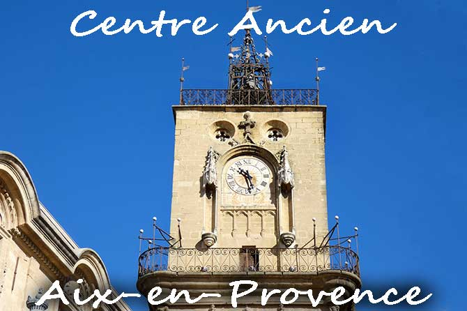 Aix-en-Provence : Centre Ancien