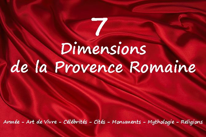 7 Dimensions de la Provence Romaine