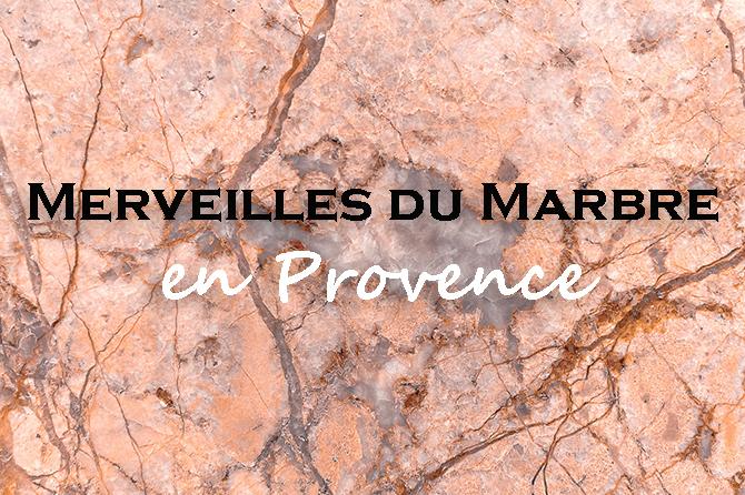 Merveilles du Marbre en Provence