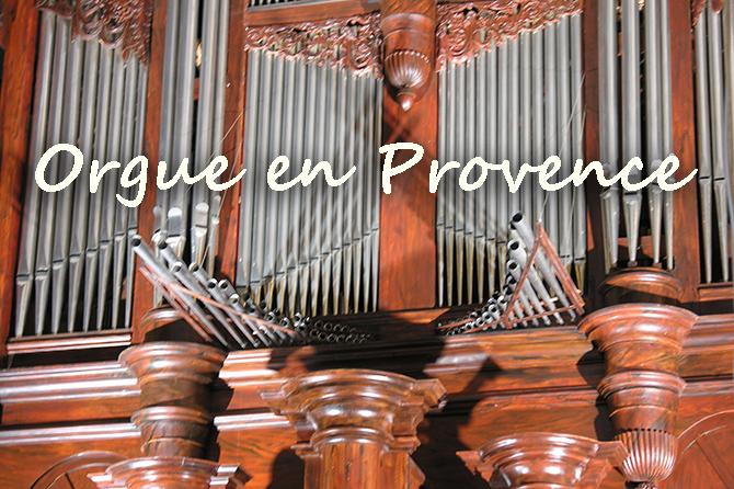 Orgues en Provence : histoire, instruments, festivals…